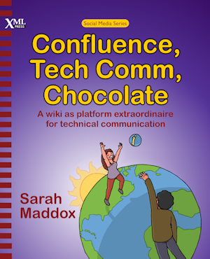 "Cover of ""Confluence, Tech Comm, Chocolate"""