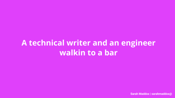 A technical writer and an engineer walkin to a bar